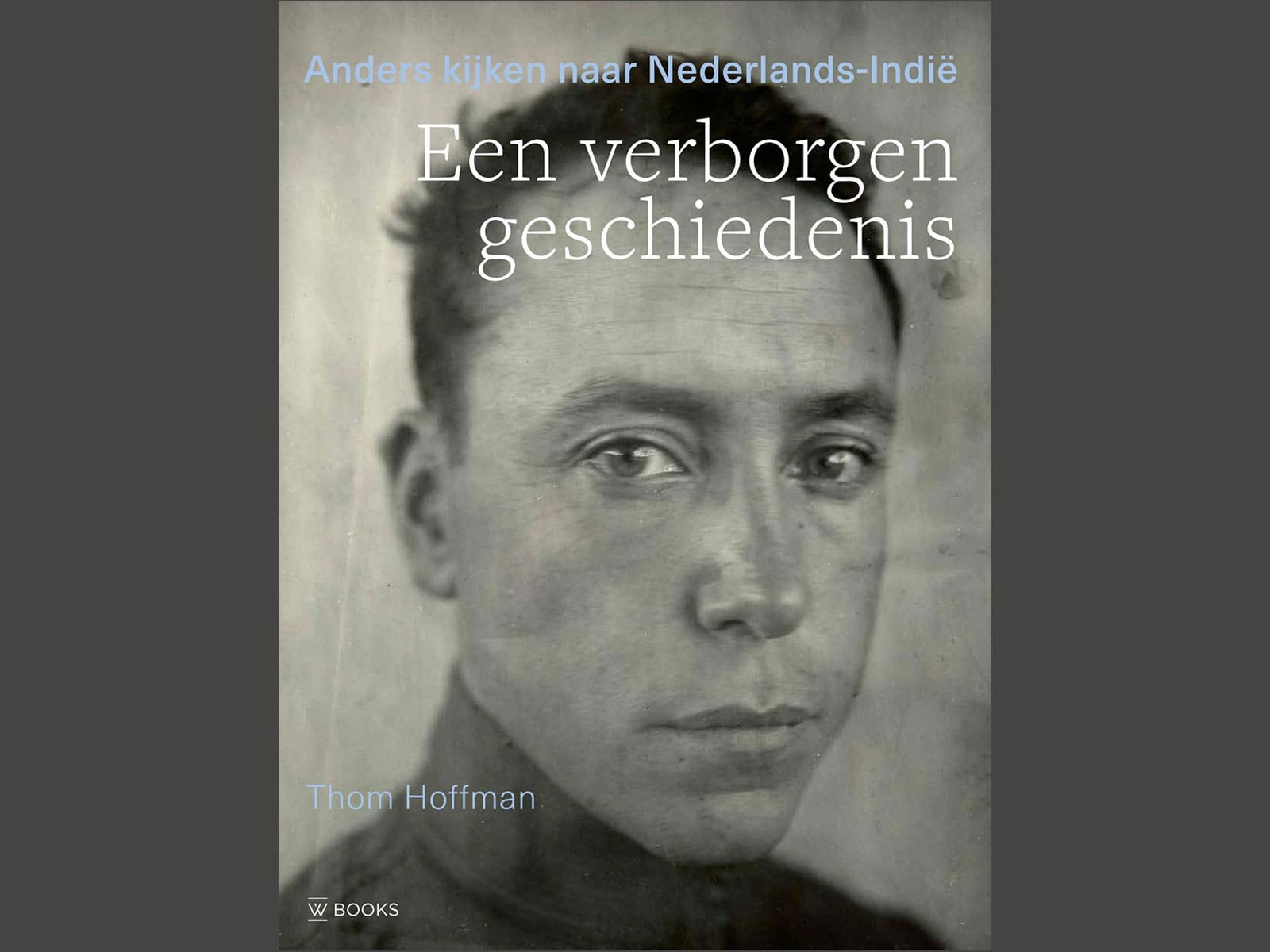 blog dossier indie wereldmuseum rotterdam 5 fotoboek verborgen geschiedenis thom hoffman